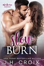 Slow Burn: Steamy Firefighter Enemies to Lovers Romance