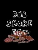 Rub Smoke Eat