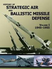 History of Strategic and Ballistic Missile Defense: Volume I: 1944-1955