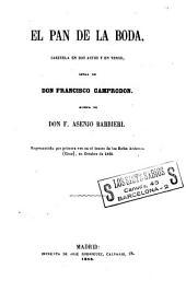 El Pan de la boda: zarzuela en dos actos y en verso