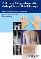 Praktische R  ntgendiagnostik Orthop  die und Unfallchirurgie PDF