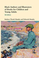 Black Authors And Illustrators Of Books For Children And Young Adults Book PDF