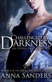 Challenged by Darkness: An Urban Fantasy Novel