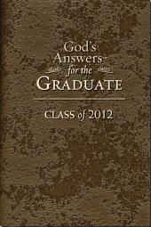 God's Answers for the Graduate: Class of 2012: New King James Version