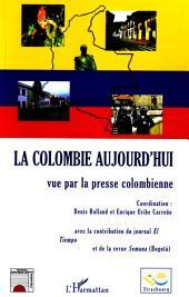 La Colombie aujourd'hui: Vue par la presse colombienne
