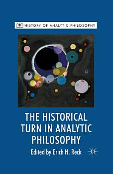 The Historical Turn in Analytic Philosophy PDF