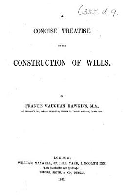 A Concise Treatise on the Construction of Wills PDF