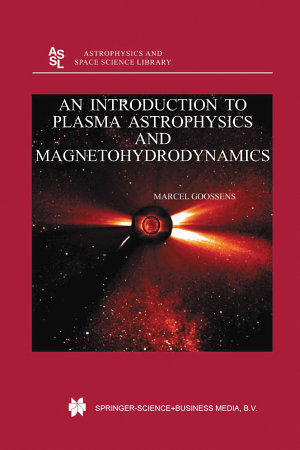 An Introduction to Plasma Astrophysics and Magnetohydrodynamics PDF