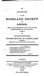 An Account Of The Highland Society Of London From Its Establishment In May 1778 To The Commencement Of The Year 1813 Book PDF