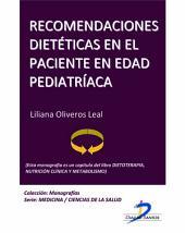 Recomendaciones dietéticas en el paciente en edad pediátrica: Dietoterapia, nutrición clínica y metabolismo