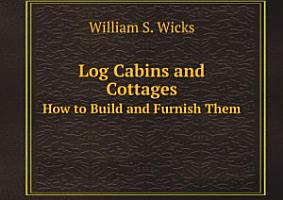 Log Cabins and Cottages PDF