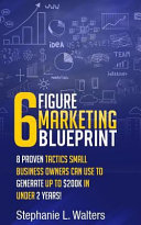 6 Figure Marketing Blueprint
