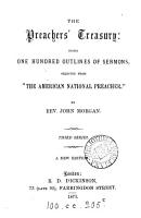 THE PREACHER S TREASURY  BEING ONE HUNDRED OUTLINES OF SERMONS  SELECTED FROM  THE AMERICAN NATIONAL PREACHER   PDF