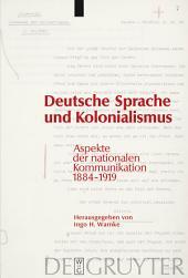 Deutsche Sprache und Kolonialismus: Aspekte der nationalen Kommunikation 1884-1919
