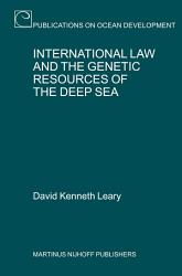 International Law And The Genetic Resources Of The Deep Sea Book PDF