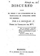 Discurso sobre el orígen y los fundamentos de la desigualdad de condiciones entre los hombres ... Puesto en castellano por M***.