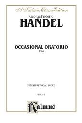 The Occasional Oratorio (1746): For SSTB Solo, SSAATTBB or SATB Chorus/Choir (Miniature Vocal Score)
