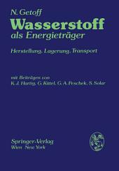 Wasserstoff als Energieträger: Herstellung, Lagerung, Transport