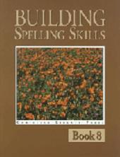 Building Spelling Skills 8: Book 8