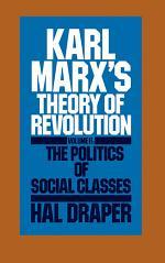 Karl Marx's Theory of Revolution: The politics of social classes