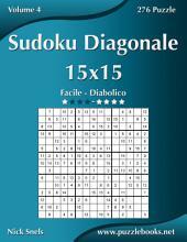 Sudoku Diagonale 15x15 - Da Facile a Diabolico - Volume 4 - 276 Puzzle
