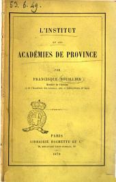 L'Institut et les academies de province par Francisque Bouillier