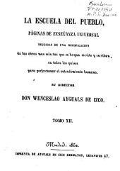 La Escuela del pueblo: páginas de enseñanza universal, seguidas de una recopilación de las obras mas selectas... para perfeccionar el entendimiento humano, Volumen 12