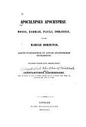 Apocalypses apocryphae: Mosis, Esdrae, Pauli, Iohannis, item, Mariae dormitio : additis Evangeliorum et Actuum Apocryphorum supplementis