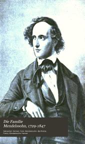 Die Familie Mendelssohn, 1729-1847: nach Briefen und Tagebüchern, Volume 1