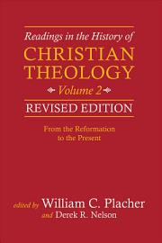 Readings In The History Of Christian Theology  Volume 2  Revised Edition