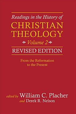 Readings in the History of Christian Theology  Volume 2  Revised Edition PDF