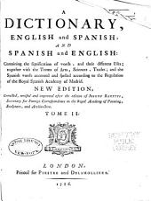 Diccionario español e ingles,: conteniente la significacion y uso de las voces ... con la acentuacion de la Real Academia de Madrid, Volume 2