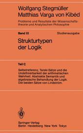 Selbstreferenz, Tarski-Sätze und die Undefinierbarkeit der arithmetischen Wahrheit. Abstrakte Semantik und algebraische Behandlung der Logik. Die beiden Sätze von Lindström
