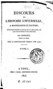 Discours sur l'histoire universelle, a monseigneur Le Dauphin, pour expliquer la suite de la religion et les changements des empires