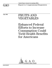Fruits and vegetables enhanced federal efforts to increase consumption could yield health benefits for Americans.