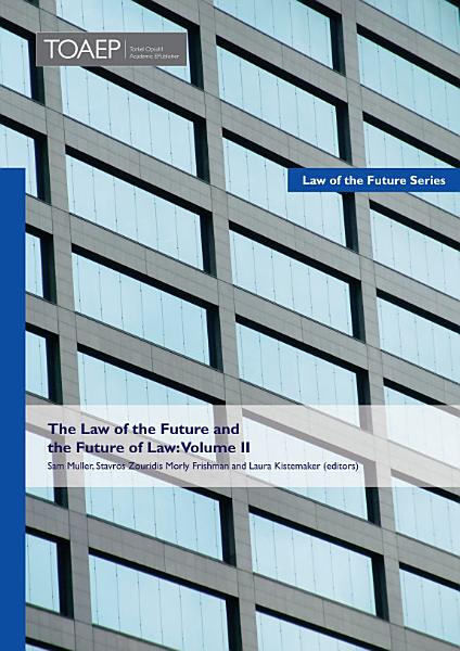 Download The Law of the Future and the Future of Law Book
