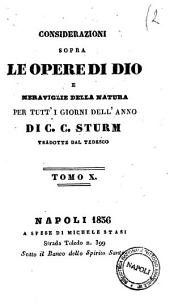 Considerazioni sopra le opere di Dio e meraviglie della natura per tutti i giorni della natura per tutti i giorni dell'anno di C. C. Sturm: 10