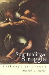 Spirituality of Struggle: Pathways to Growth