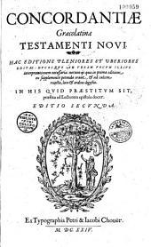 Concordantiae Graeco latinae Testamenti ; Novi...