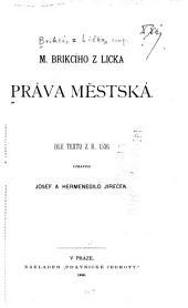 M. Brikcího z Licka Práva městská: dle textu z r. 1536
