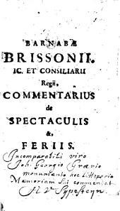 Commentarius in l. Domenico de Spectaculis, in C. Theod. et l. omnes dies, C. de feriis