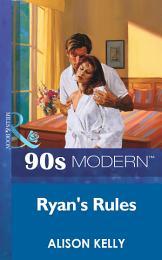 Ryan's Rules (Mills & Boon Vintage 90s Modern)