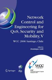 Network Control and Engineering for QoS, Security and Mobility, V: IFIP 19th World Computer Congress,TC-6, 5th IFIP International Conference on Network Control and Engineering for QoS, Security, and Mobility, August 20-25, 2006, Santiago, Chile