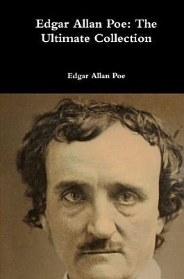 Edgar Allan Poe  The Ultimate Collection