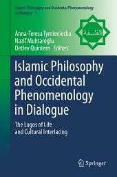 Islamic Philosophy and Occidental Phenomenology in Dialogue: The Logos of Life and Cultural Interlacing