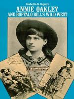 Annie Oakley and Buffalo Bill s Wild West PDF