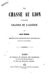 La Chasse Au Lion Et Les Autres Chasses de L'Algerie Par Jules Gerard