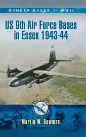 US 9th Air Force Bases In Essex 1943-44
