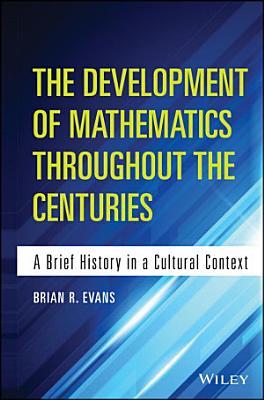 The Development of Mathematics Throughout the Centuries PDF