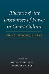 Rhetoric And The Discourses Of Power In Court Culture Book PDF